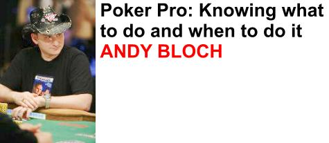 Andy Bloch plays online poker exclusively at FullTiltPoker.com