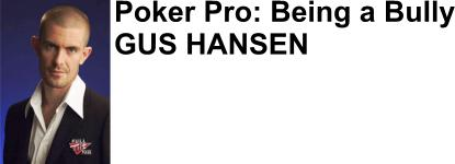 Gus Hansen is a member of Team FullTilt